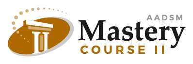 AADSM Mastery Course Two