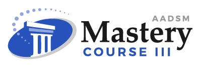 AADSM Mastery Course Three